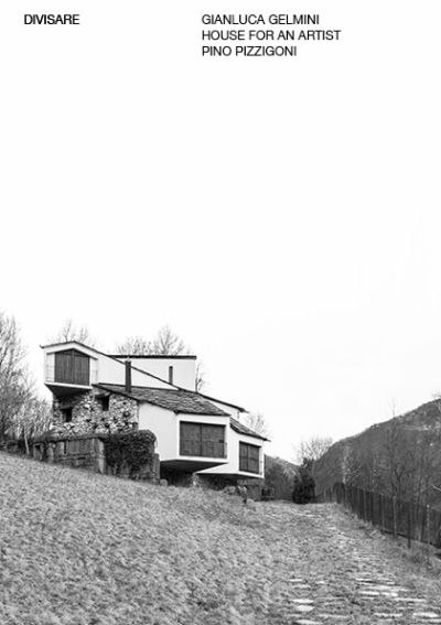 Gianluca gelmini vacation house for an artist pino pizzigoni