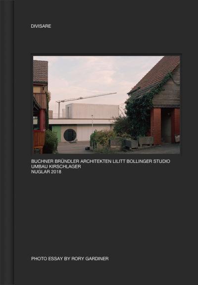 Buchner brundler architekten lilitt bollinger studio umbau kirschlager nuglar 2018 photo essay by rory gardiner